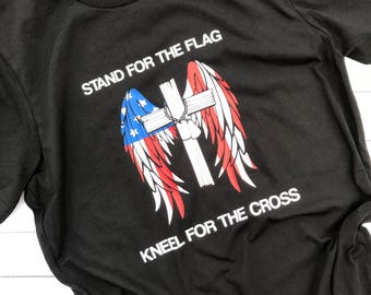 Stand for the flag, kneel for the cross shirt, Stand for the flag Shirt