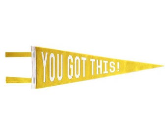 You Got This! Pennant - Yellow