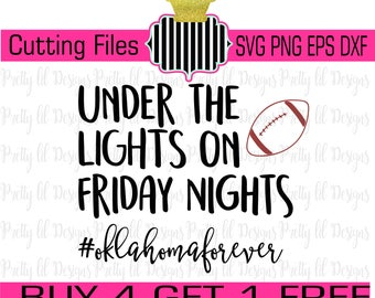 Under the lights Friday nights football Oklahoma forever Sport SVG, eps, dxf, & PNG Cutting Files Soccer Baseball basketball cheerleading