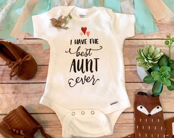 Aunt Onesie®, Unique Baby Gift, Unisex Baby Clothes,Aunt Gift,Aunt Baby Bodysuit,I Have The Best Aunt Ever, Auntie Onesie,Cute Baby Bodysuit
