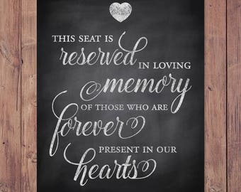 Wedding memorial sign - rustic - this seat is reserved in loving memory of those forever present in our hearts - 8x10 - 5x7 PRINTABLE
