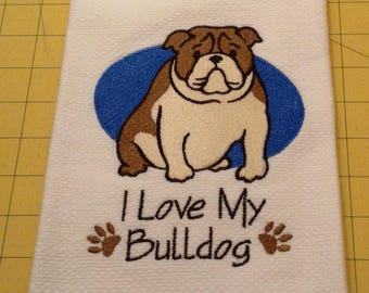 I Love My Bulldog! Embroidered Kitchen Hand Towel, Williams Sonoma All Purpose, 100% cotton & Extra Large, Made In Turkey