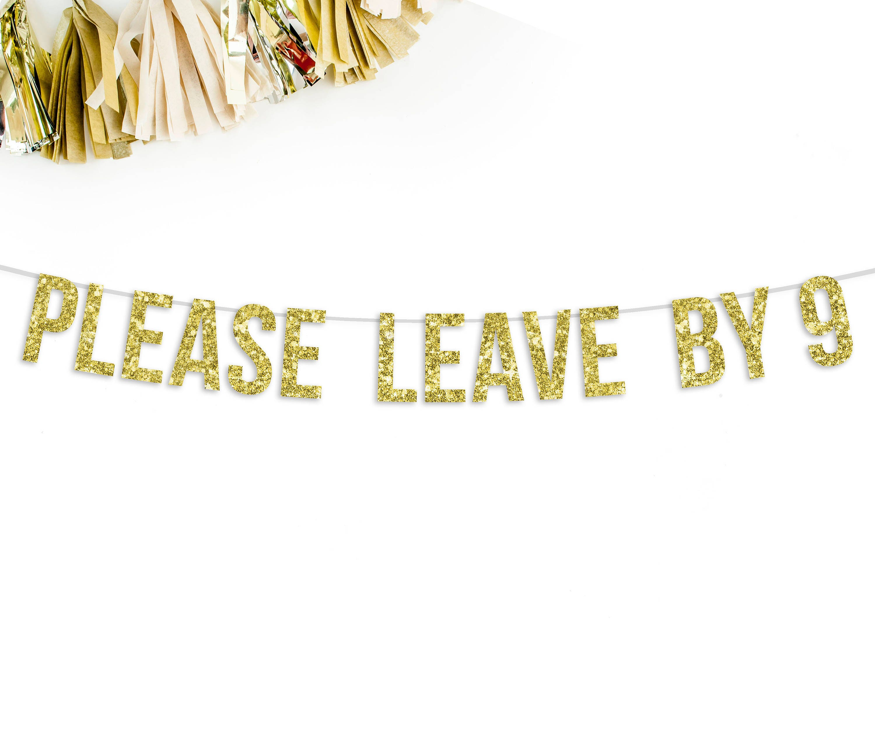 Please Leave By 9 Glitter Banner Funny Birthday Banner