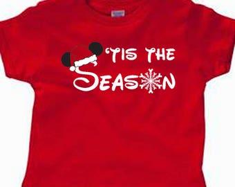 Toddler Disney Christmas Shirt Disney Shirt 'Tis the Season Disneyland Shirt Disney Cruise Shirt Disney World Shirt Magic Kingdom Shirt