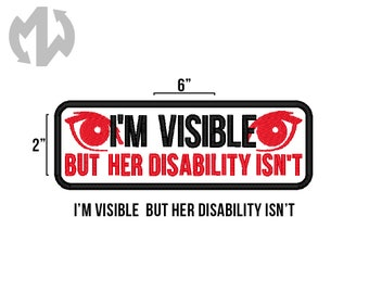 "I'm Visible But HER DISABILITY ISN'T 2"" x 6"" Service Dog Patch"