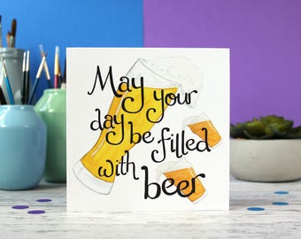 Beer birthday card, card for him, Fathers Day card, greeting card, blank card
