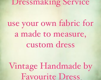 Dress making service, made to measure dress, custom made dress, bespoke dress, upcycling project, clothing alterations, designer dress