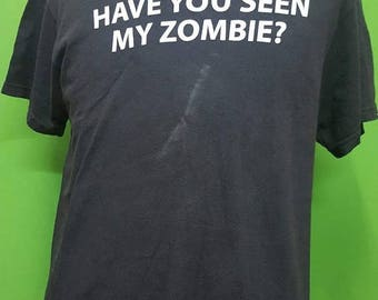 Sale 10% Vintage Have you seen my zombie great design tshirt