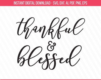 Thankful and blessed svg, fall svg, thanksgiving svg dxf, cut files, Autumn fall tshirt sayings - Svg, Dxf, Png, Ai, Pdf, Eps