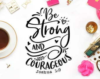 Be strong and courageous SVG file for Cricut Bible verse svg design Sayings svg Christian svg files Vinyl craft files for cut Joshua 1:9 svg