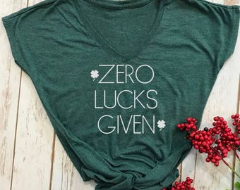 Zero Lucks Given shirt- st patricks day shirt- funny st pattys day shirt- funny st patricks day shirt- funny drinking shirt- womens