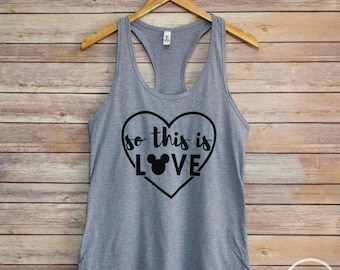 ON SALE So This Is Love - Racerback Tank/Disney Shirt/Disney Vacation Shirt