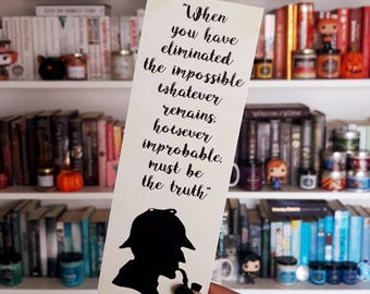 When You Have Eliminated The Impossible - Sherlock Holmes