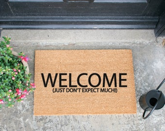 Welcome Just Don't Expect Much Doormat - Made in the UK
