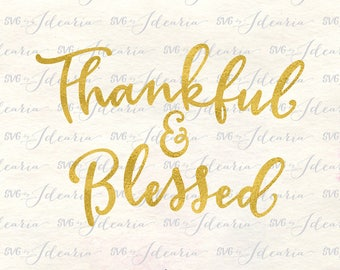 Thanksgiving svg, thankful svg, blessed svg, svg thanksgiving, svg files, svg quotes, svg designs, svg thankful, svg blessed, dxf files