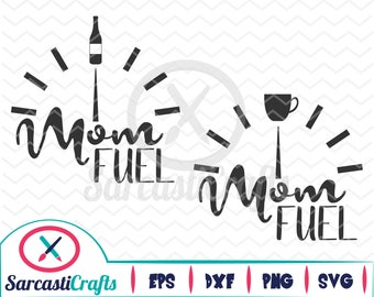 Mom Fuel- Mom Graphic - Digital download - svg - eps - png - dxf - Cricut - Cameo - cutting machine files