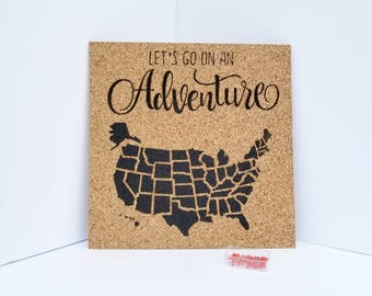 USA Cork Map - Let's Go On An Adventure! - Pinnable Cork Map of the USA- US Travel Map / Bulletin Board