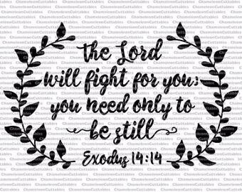 The Lord will fight for you, you need only to be still, SVG, eps, png, jpeg, dxf, vector, cut file, digital download