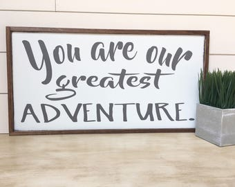 You Are Our Greatest Adventure Sign - Woodland Nursery Decor - Boy Woodland Nursery - Nursery Sign - Nursery Wall Art - Baby Shower Gift