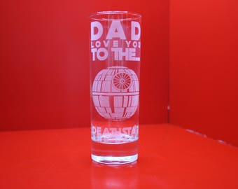 Dad, Love You To The Deathstar And  Back Star Wars Inspired Fathers Day Highball Glass
