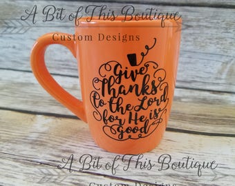 Give Thanks To The Lord For He Is Good Pumpkin Coffee Mug, Pumpkin Coffee Mug, Fall Coffee Mug, Orange Coffee Mug, Christian Coffee Mug