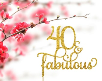 Forty and Fabulous Cake Topper - Fortieth Birthday Topper - Glitter Topper - 40th Birthday Decor - 40 & Fab
