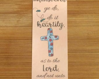 Bible Verse Bookmark - Colossians 3:23 -  handmade WITHOUT tassel  (stock #25) as unto the Lord