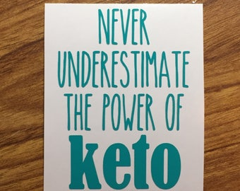 "Never underestimate the power of Keto decal Pruvit shirt Pruvit decal Pruvit ketones keto business cards car keto decal 3"" teal"
