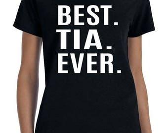 Best Tia Ever - Women T-Shirt - Tia Shirts - Tia Gifts