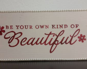 Be your own kind of beautiful surface sign
