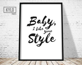 Music Lyric Print, Drake Print, Baby I Like Your Style Print, Music Print, Song Quote Art, One Dance Print, Music Type Art, Drake Art, Drake