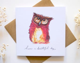 have a beautiful day | handmade | recycled | eco friendly | owl card | birthday card | animal | nature | bird |