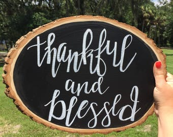 Thankful and Blessed- wooden slice art