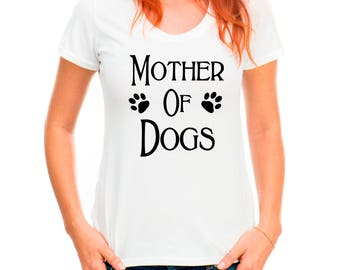 Mother of Dogs Shirt, Dog T-shirts, Funny Dog T shirts, Dog Lover Gifts, Ladies T-shirt