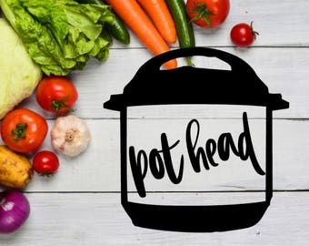 Pot Head Instant Pot Decal / Pressure Cooker Decal