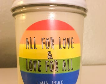 100% Soy All For Love & Love For All Pride LGBTQ Inspired Scented Candle