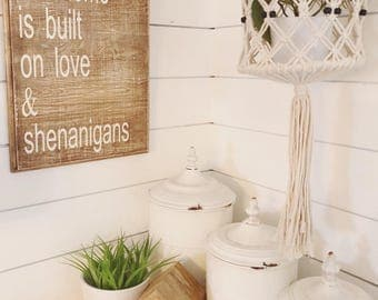 This home is built on love and shenanigans Wood sign