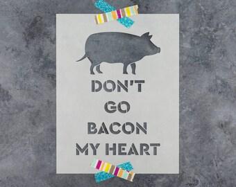 "Bacon My Heart Stencil - Reusable DIY Craft Stencils of ""Don't Go Bacon My Heart"" Pig Stencil Farmhouse Style Stencil"