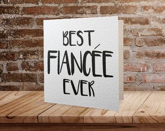 Best Fiancée Ever Monochrome Greetings Card, Valentine's Day Card, Typography, Love, Marriage, Engaged
