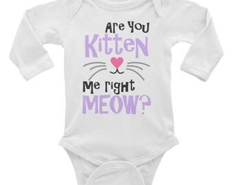 Are you kitten me right meow Infant Long Sleeve Bodysuit