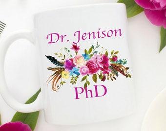 PhD Mug   Doctor Mug   PhD Gift    New Doctor Gift   Doctorate Graduation   PhD Grad Gift   Floral Mug for Doctor   Doctor Personalized Mug