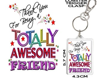 FREIND GIFT KEYRING Thank You For Being Totally Awesome. Affordable Gift To Say Thank You To Someone Special In Your Life