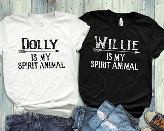 Dolly Parton Is My Spirit Animal, Willie Nelson Spirit Animal, Nashville T-Shirt, Hipster T-Shirt, Music T-Shirt, Country Music T Shirt