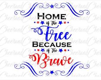 Patriotic SVG 4th of july svg Veterans day svg Home of the Free beacause of the brave America svg 4 july cut file Cricut Silhouette Cameo