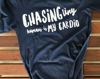 Chasing tiny humans tee, Chasing tiny humans is my cardio, Mom shirts, Childcare workers tee, Mom shirts, Teacher shirts, Daycare shirts