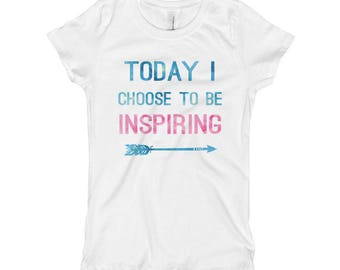 Today I Choose To Be Inspiring Girl's T-Shirt