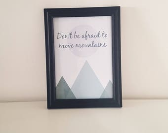 Moving Mountains Print. Inspirational Quote Print.Wall Art. Motivational Life Quote. Typography Art. Monochrome Print. Home Décor.Wall Décor