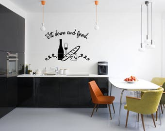Sit down and Feed Kitchen Vinyl Wall Quote