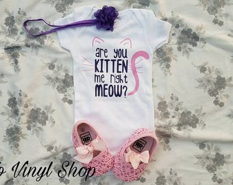 Are You Kitten Me Right Meow Baby Girl Funny Onesie Cat Gift