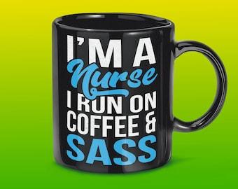 Nurse Mug I Run On Coffee And Sass - Registered Nurse Gif, Nurse Travel Mug, Nurses Week gifts, Nursing School Gift, Nurses Coffee Mug